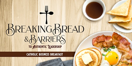 Breaking Bread & Barriers MasterClass on What Works in Authentic Leadership tickets