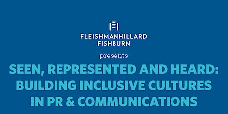 Seen, Represented and Heard: Building Inclusive Cultures in PR tickets