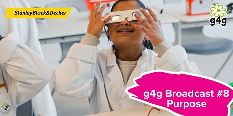 g4g Broadcast #8 - Purpose with Stanley Black and Decker tickets