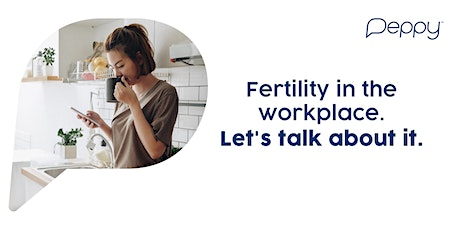 Fertility in the workplace. Let's talk about it. tickets