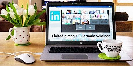 Magic 5 Formula  - Advanced LinkedIn and Social Selling Seminar tickets