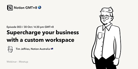 Notion GMT+8 - Supercharge your business with a custom workspace tickets