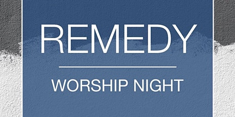 REMEDY Worship Night tickets