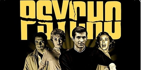 PSYCHO- 60th ANNIVERSARY  (Sat Nov 7- 7:30pm) tickets