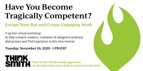 Have You Become Tragically Competent? Escape Your Rut & Create Great Work tickets