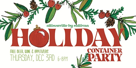 Holiday Container Party- SOLD OUT tickets