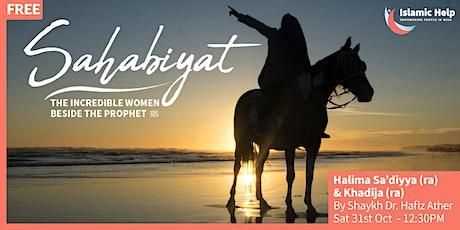 Sahabiyat - Incredible Women Beside The Prophet (saw) - Part 1 tickets