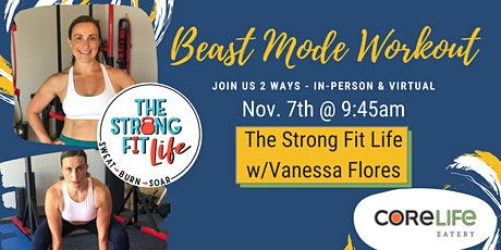Beast Mode Workout w/The Strong Fit Life and Vanessa Flores tickets