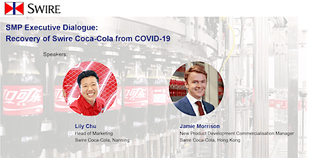 SMP Executive Dialogue: Recovery of Swire Coca-Cola from COVID-19 tickets