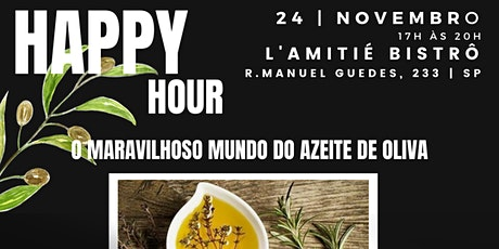 Happy Hour – O maravilhoso Mundo do Azeite de Oliva ingressos