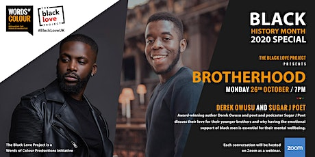 Words of Colour BHM Special: The Black Love Project presents... Brotherhood tickets