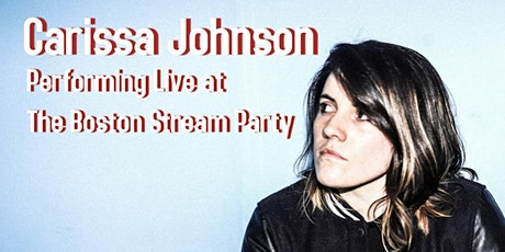 Carissa Johnson LIVE @BostonStreamParty on Instagram, Saturday, 11/21, at 8 tickets