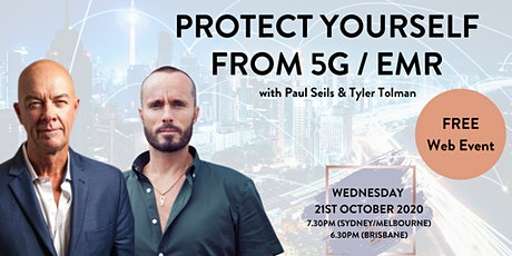 """Protect yourself EMR / 5G"" - TylerTolman & Paul Seils - Free Webinar tickets"