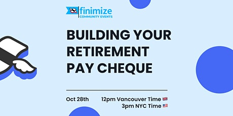 Building Your Retirement Pay Cheque tickets