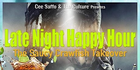 Late Night Happy Hour...S The Saucy Crawfish TakeOVER tickets