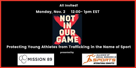 #NotInOurGame : Protecting  Athletes from Trafficking in the Name of Sport tickets