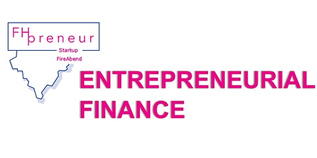FHpreneur Startup FireAbend - Entrepreneurial Finance Tickets