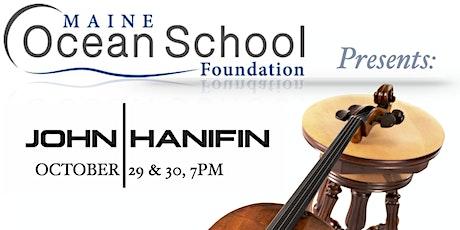 Maine Ocean School Foundation Presents: John Hanifin tickets