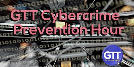GTT Cybercrime Prevention Hour tickets