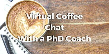 Virtual Coffee Chat with a PhD Coach tickets