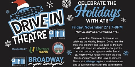 Actors  Theatre of Indiana Drive-IN Theatre - Celebrate the Holidays! tickets