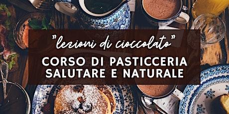 """""""Lezioni di Cioccolato"""" Corso di Pasticceria Salutare e Naturale biglietti"""