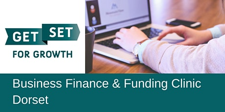 Business Finance, Funding & Grants Clinic - GetSet Dorset tickets