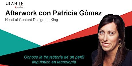 Afterwork con Patricia Gómez - Head of Content Design en King boletos