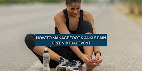 How to Manage Foot and Ankle Pain from Arthritis and Instability to Bunions tickets