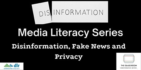 Media Literacy Series 5: - Fighting disinformation/fake news tickets