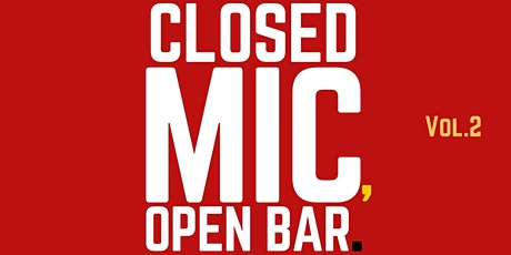 Closed Mic, Open Bar 2: A poetic, live art experience tickets