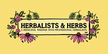 Herbalist and Herbs: How Herbal Medicine Supports Chronic Illness tickets