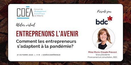 Entreprenons l'avenir : Comment les entrepreneurs s'adaptent à la pandémie? tickets