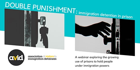 DOUBLE PUNISHMENT: immigration detention in prison webinar (AVID AGM 2020) tickets