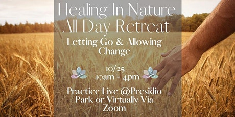 Healing In Nature - Letting Go & Allowing Change tickets