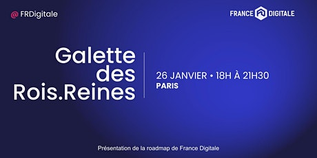 Galette des rois.reines 2021 by France Digitale tickets
