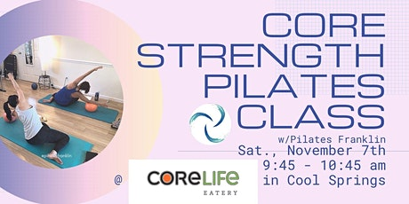 Core Strength Pilates Workout w/Pilates Franklin and CoreLife Eatery tickets