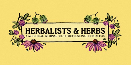 Herbalist and Herbs: Flower Essence and a Gentle Shift in Perspective tickets