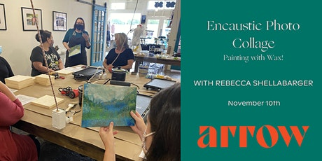 Encaustic Photo Collage with Rebecca Shellabarger - Powered by Arrow