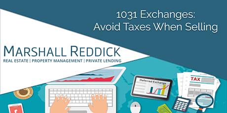 How to Sell Without Paying Taxes - 1031 Exchanges tickets