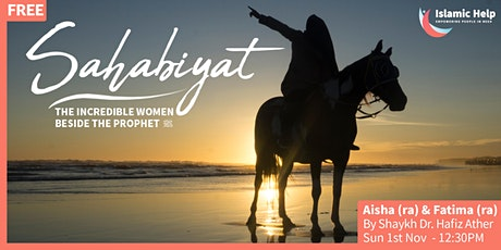 Sahabiyat - Incredible Women Beside The Prophet (saw) - Part 2 tickets