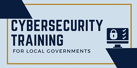 Cyber Security Training for Local Governments tickets