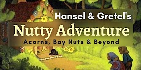 Hansel & Gretel's Nutty Adventure tickets