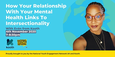 How Your Relationship With Your Mental Health Links To Intersectionality tickets