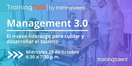Management 3.0: El nuevo liderazgo para cuidar y desarrollar el talento boletos