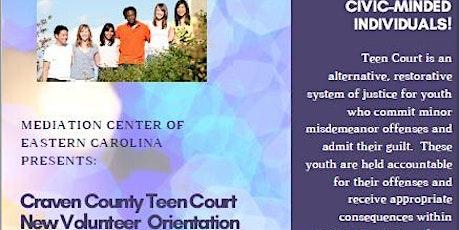 Craven County Teen Court  New Volunteer Orientation tickets