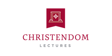 CHRISTENDOM LECTURES (2021): Storming the Gates of Hell tickets
