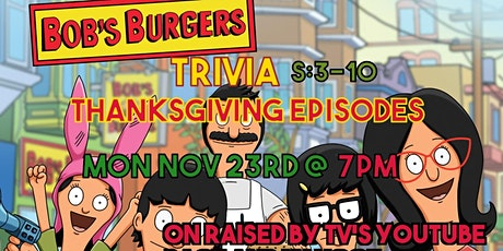 Bob's Burgers Trivia: Thanksgiving Episodes tickets
