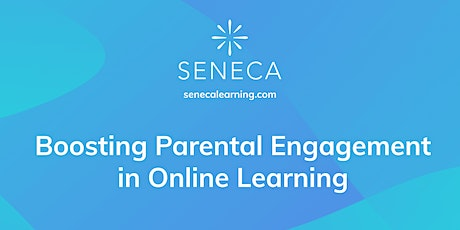 Boosting Parental Engagement in Online Learning tickets