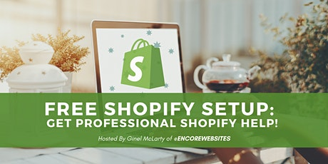 FREE Shopify Setup: Get Help Setting up Your Shopify! tickets